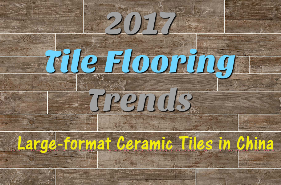 Trend of Large-format Ceramic Tiles in China - Foshan Sourcing